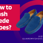 How to Wash Suede Shoes? A Complete Guide to Clean Stains