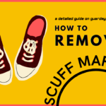 How To Remove Scuff Marks From Shoes? Say GoodBye To The Creases