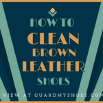 How to Clean Brown Leather Shoes - Best Ways to Remove Stains