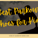 Best Parkour Shoes for Kids, Youth & Boys in 2021