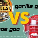 Gorilla Glue Vs. Shoe Goo | Which one is the Best for Soles?