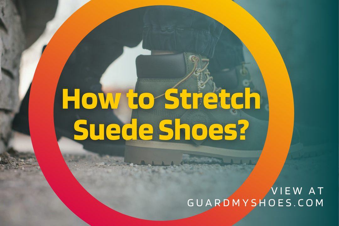 How To Stretch Suede Shoes – DIY Fixing Boots At Home