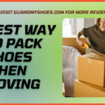 Best Way To Pack Shoes When Moving - Tips to Protect Footwear