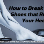 How to Break in Shoes that Rub Your Heel | Tips To Prevent Blisters